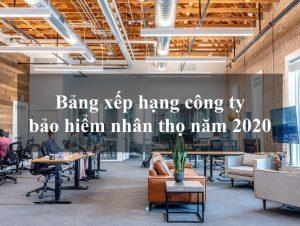 Bang xep hang cong ty bao hiem nhan tho 2020